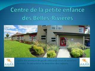 Centre de la petite enfance des Belles-Rivières