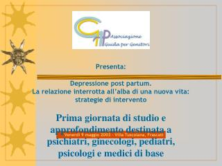 Prima giornata di studio e approfondimento destinata a psichiatri, ginecologi, pediatri, psicologi e medici di base