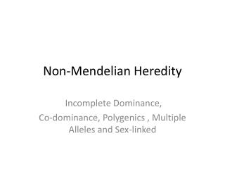 Non- Mendelian  Heredity