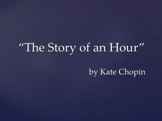 �The Story of an Hour�