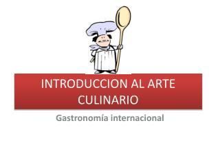 INTRODUCCION AL ARTE CULINARIO