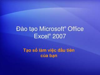 Đào tạo Microsoft ®  Office  Excel ® 2007