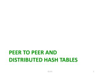 Peer to Peer and Distributed Hash Tables
