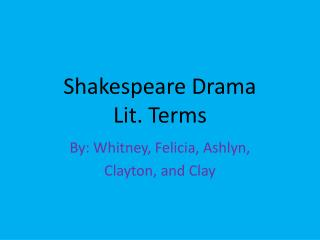 Shakespeare Drama  Lit. Terms