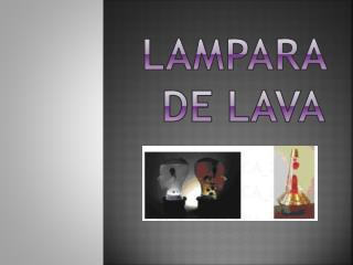 LAMPARA de lava