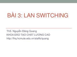 Bài  3: LAN SWITCHING
