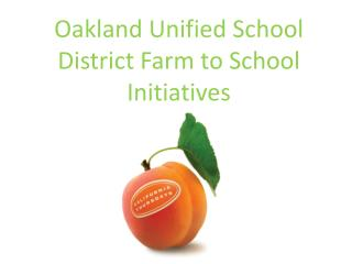 Oakland Unified School District Farm to School Initiatives