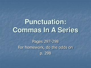 Punctuation: Commas In A Series