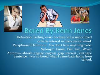 Bored  By:Kenn  Jones
