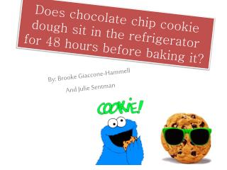 Does chocolate chip cookie dough sit in the refrigerator for 48 hours before baking it?