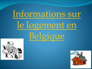 Informations sur le logement en Belgique