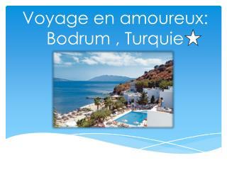 Voyage en amoureux: Bodrum , Turquie