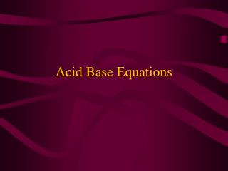 Acid Base Equations