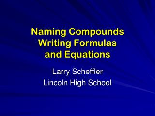 Naming Compounds Writing Formulas and Equations