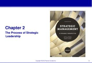 Chapter 2 The Process of Strategic  			 Leadership