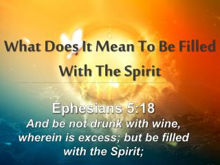 What Does It Mean To Be Filled With The Spirit