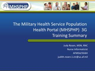 The Military Health Service Population Health Portal (MHSPHP)  3G Training Summary