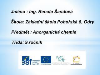 Jméno : Ing. Renata Šandová