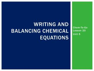 Writing and Balancing Chemical Equations