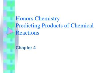 Honors Chemistry Predicting Products of Chemical Reactions