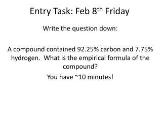 Entry Task: Feb  8 th  Friday