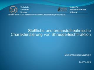 Stoffliche und brennstofftechnische Charakterisierung von Shredderleichtfraktion