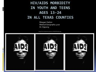 HIV/AIDS morbidity in youth and teens ages 13-24 in all Texas counties