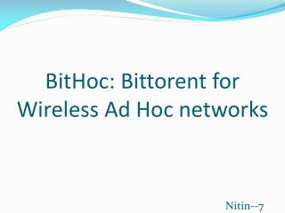 BitHoc: Bittorent for Wireless Ad Hoc networks
