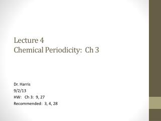 Lecture 4 Chemical Periodicity:   Ch  3