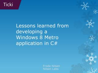 Lessons learned from developing a Windows 8 Metro application in C#
