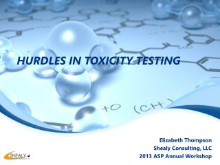 HURDLES IN TOXICITY TESTING