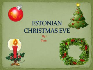 ESTONIAN  CHRISTMAS EVE