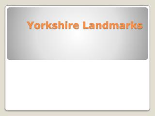 Yorkshire Landmarks