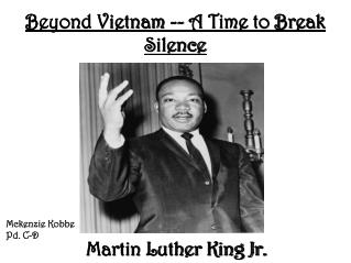 Beyond Vietnam -- A Time to Break Silence