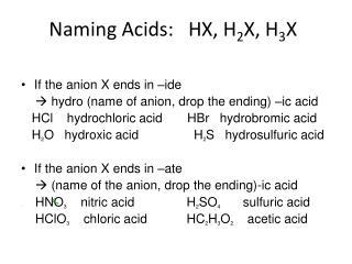 Naming Acids:   HX, H 2 X, H 3 X