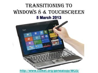 Transitioning To  Windows  8 & Touchscreen 5 March 2013