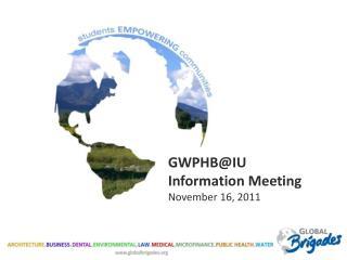 GWPHB@IU Information Meeting November 16, 2011