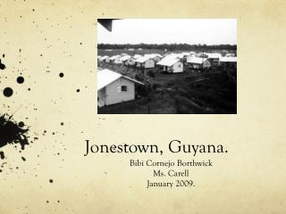 Jonestown, Guyana.
