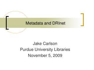 Metadata and  DRInet