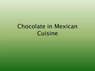 Chocolate in Mexican Cuisine