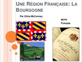 Une Région  Française: La Bourgogne