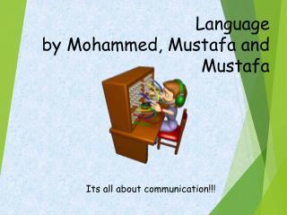 Language by Mohammed, Mustafa and Mustafa