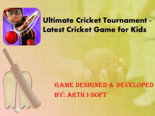 Ultimate cricket tournament - Latest Cricket Kids Game