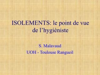 ISOLEMENTS: le point de vue de l hygi niste