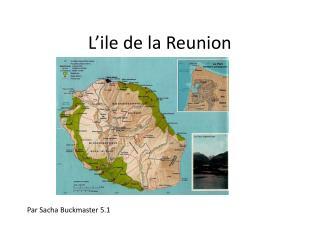 L'ile  de la Reunion