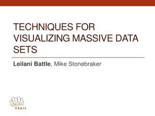 Techniques for Visualizing Massive Data Sets