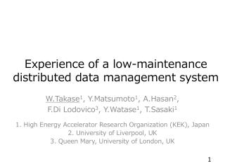 Experience of a low-maintenance distributed data management system