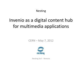 Invenio  as a  digital content hub for  multimedia applications