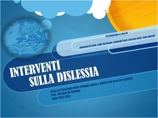 INTERVENTI         SULLA DISLESSIA
