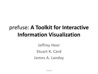 prefuse :  A Toolkit for Interactive Information Visualization